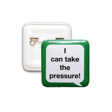I Can Take The Pressure!, helse-pin